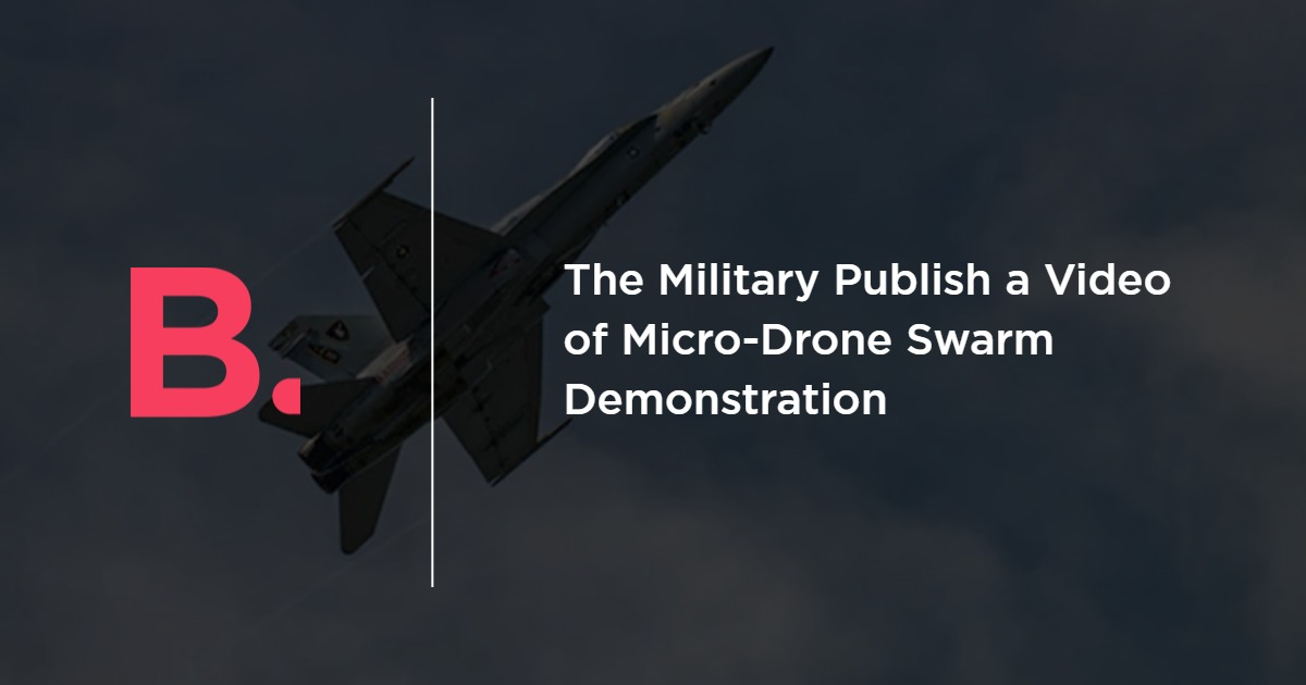 The Military Publish A Video Of Micro Drone Swarm Demonstration